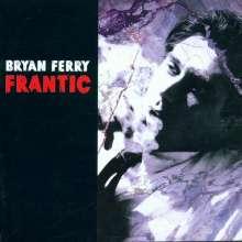 Bryan Ferry: Frantic, CD