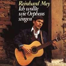 Reinhard Mey: Ich wollte wie Orpheus singen, CD