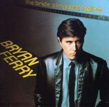 Bryan Ferry: The Bride Stripped Bare, CD