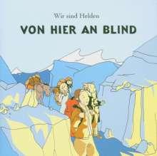 Wir sind Helden: Von hier an blind, CD