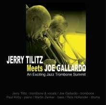 Jerry Tilitz & Joe Gallardo: Jerry Tilitz Meets Joe Gallardo: An Exciting Jazz Trombone Summit 2012, CD