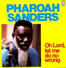 Pharoah Sanders (geb. 1940): Oh Lord Let Me Do No Wrong, LP