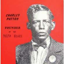 Charley Patton: Founder Of The Delta Blues (180g) (Limited Edition), 2 LPs