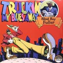 Blind Boy Fuller: Truckin' My Blues Away (180g) (Limited Edition), LP