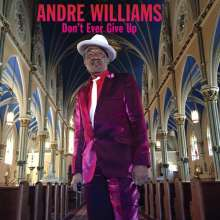 Andre Williams: Don't Ever Give Up, CD