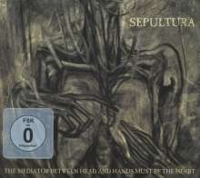 Sepultura: The Mediator Between Head And Hands Must Be The Heart (Deluxe Edition), 1 CD und 1 DVD