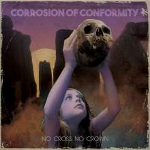 Corrosion Of Conformity: No Cross No Crown, CD