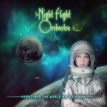 The Night Flight Orchestra: Sometimes The World Ain't Enough +1, CD