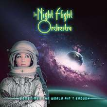 The Night Flight Orchestra: Sometimes The World Ain't Enough, CD
