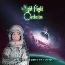 The Night Flight Orchestra: Sometimes The World Ain't Enough (Picture Disc), 2 LPs