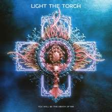 Light The Torch: You Will Be The Death Of Me (Limited Edition) (Clear Vinyl), LP
