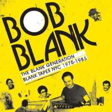 Bob Blank - The Blank Generation (Blank Tapes NYC 1975-1987), 2 LPs