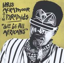 Idris Ackamoor (geb. 1950): We Be All Africans, CD