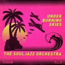 The Souljazz Orchestra: Under Burning Skies (Yellow Vinyl), LP