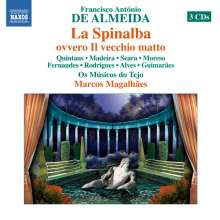 Francisco Antonio de Almeida (1702-1755): La Spinalba oder Il Vecchio matto, 3 CDs