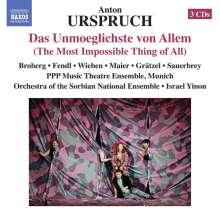 Anton Urspruch (1850-1907): Das Unmöglichste von Allem (1897), 3 CDs