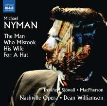 Michael Nyman (geb. 1944): The Man who mistook his Wife for a Hat, CD
