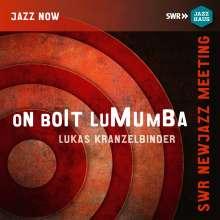 Lukas Kranzelbinder: On Boit Lumumba, CD