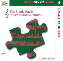 Klassik Kennen Lernen 3:Das Genie Bachs in der Matthäus-Passion, CD
