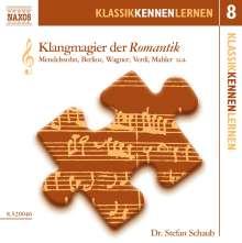 Klassik Kennen Lernen 8:Klangmagier der Romantik, CD