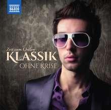Klassik ohne Krise - Zeit zum Chillen, 2 CDs