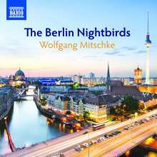 Wolfgang Mitschke - The Berlin Nightbirds, CD
