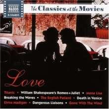 Classics At The Movies: Love: Filmmusik: Classics At The Movies: Love /, CD