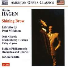 Daron Hagen (geb. 1961): Shining Brow, 2 CDs