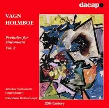 Vagn Holmboe (1909-1996): Präludien für Sinfonietta Vol.2, CD
