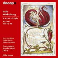 Palle Mikkelborg (geb. 1941): My God and my All (für Chor,Harfe,Cello), CD