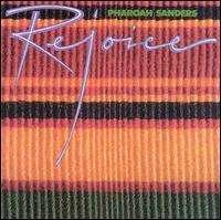 Pharoah Sanders (geb. 1940): Rejoice, CD