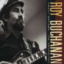 Roy Buchanan: Sweet Dreams - The Anthology, 2 CDs