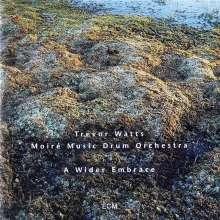 Trevor Watts (geb. 1939): A Wider Embrace, CD
