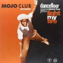 Mojo Club Presents Dancefloor Jazz Volume Four - Light My Fire (180g), LP