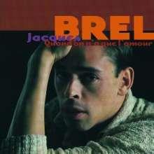 Jacques Brel (1929-1978): Quand On A Que L'amour, 2 CDs