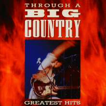 Big Country: Greatest Hits - Through A Big Country, CD