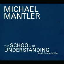 Michael Mantler (geb. 1943): The School Of Understanding, 2 CDs