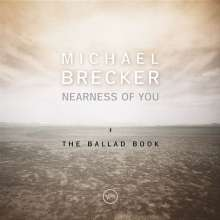 Michael Brecker (1949-2007): Nearness Of You: The Ballad Book, CD