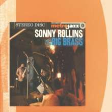Sonny Rollins (geb. 1930): Sonny Rollins And The Big Brass, CD