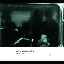 John Abercrombie (1944-2017): Open Land, CD