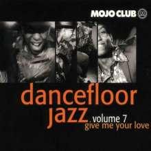 Mojo Club: Dancefloor Jazz Volume 7 - Give Me Your Love, 2 LPs