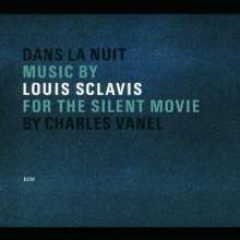 Louis Sclavis (geb. 1953): Dans La Nuit: Music For The Silent Movie By Charles Vanel, CD