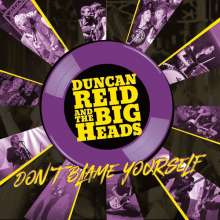 Duncan Reid & The Big Heads: Don't Blame Yourself, CD