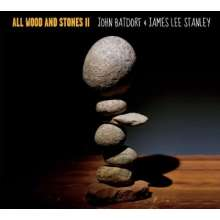 Batdorf, John & James Lee Stanley: All Wood & Stones II, CD