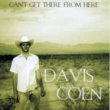 Davis Coen: Can't Get There From Here, CD