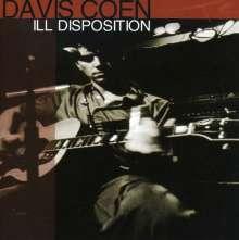 Davis Coen: Ill Disposition, CD
