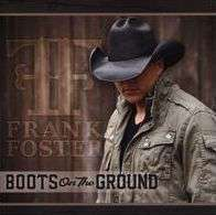 Frank Foster (Country) (geb. 1982): Boots On The Ground, CD