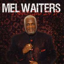 Mel Waiters: I Ain't Gone Do It, CD