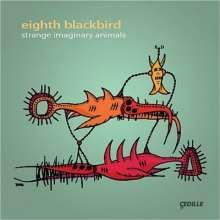 Eighth Blackbird - Strange imaginary animals, CD