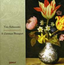 Trio Settecento - A German Bouquet, CD
